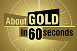 About Gold in 60 seconds [icon]